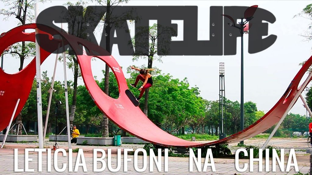 Leticia Bufoni #SKATELIFE | Na China
