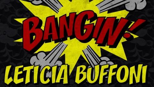 Leticia Buffoni – Bangin!