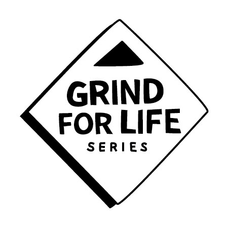 Grind for Life Series