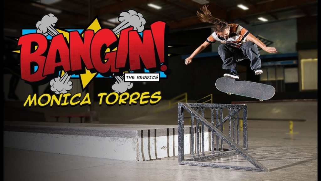 Berrics | Monica Torres Bangin!