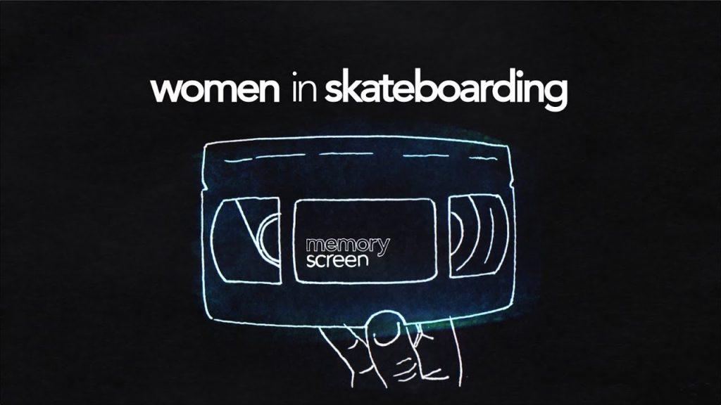 MemoryScreen #13 Women in Skateboarding