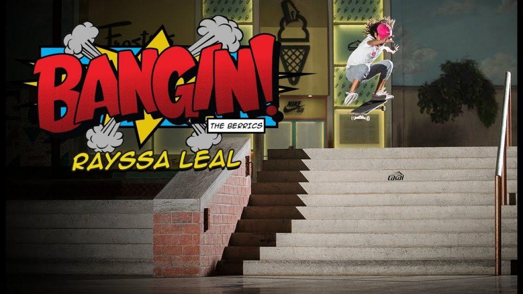 Berrics | Rayssa Leal Bangin!